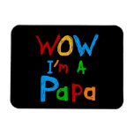 Wow I'm a Papa Tshirts and GIfts Flexible Magnet