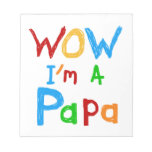 Wow I'm a Papa Tshirts and GIfts Memo Note Pads