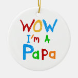 Wow I'm a Papa Tshirts and GIfts Ornaments