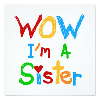 WOW I'm a Sister T-shirts and GIfts Invitation