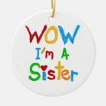 WOW I'm a Sister T-shirts and GIfts Christmas Ornaments