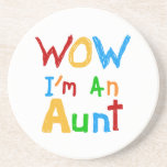 WOW I'm an Aunt T shirts and Gifts Drink Coaster