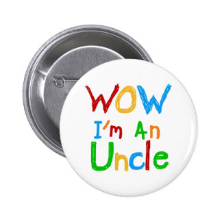 WOW I'm an Uncle T-shirts and GIfts 2 Inch Round Button