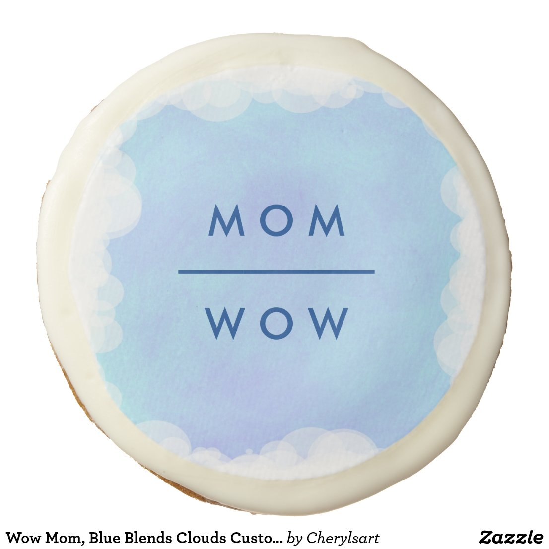 Wow Mom, Blue Blends Clouds Custom Cookies