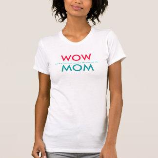 WOW MOM WOMAN'S SHIRT