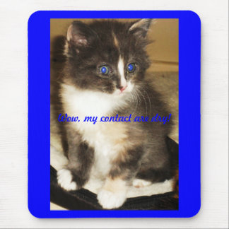 Wow, my contacts are dry! mouse pad