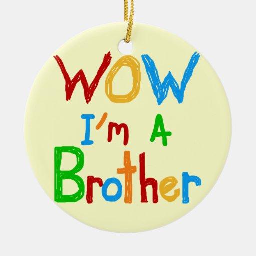 Wow soy las camisetas y los regalos de Brother Ornamento Para Arbol De Navidad