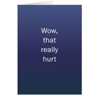 Wow That Hurt Greeting Card