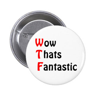 Wow That's Fantastic 2 Inch Round Button
