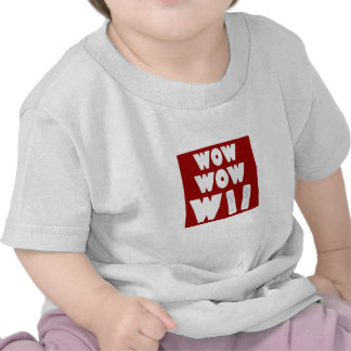 Wow Wow WII Shirts