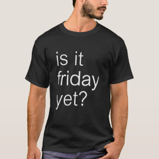 WOWords - is it friday yet? T-Shirt