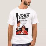 "WPA - ""John Is Not "" Tee Shirt"