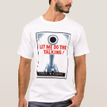 "WPA Posters - ""Let Me Do the Talking"" Tee Shirt"