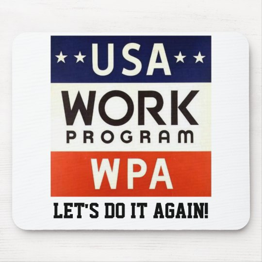 WPA Works Progrerss Admin. LET'S DO IT AGAIN! Mouse Pad