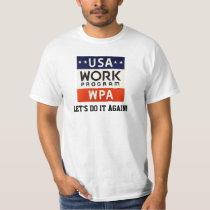 WPA Works Progrerss Admin. LET'S DO IT AGAIN! T-Shirt