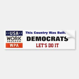 WPA Works Progress Admin LET S DO IT AGAIN Bumper Stickers