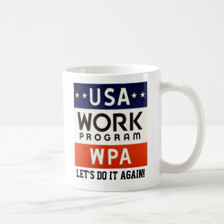 WPA Works Progress Admin. LET'S DO IT AGAIN! Coffee Mug