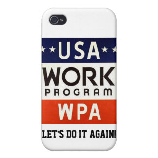 WPA Works Progress Admin. LET'S DO IT AGAIN! iPhone 4/4S Cover