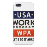 WPA Works Progress Admin. LET'S DO IT AGAIN! iPhone 5 Cover