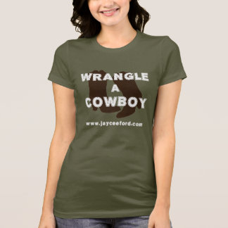 Wrangle a Cowboy T-Shirt