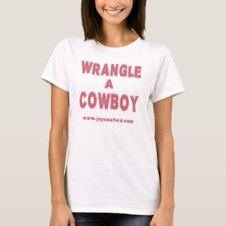 Wrangle A Cowboy - WHITE T T-Shirt
