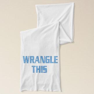 Wrangle This Scarf