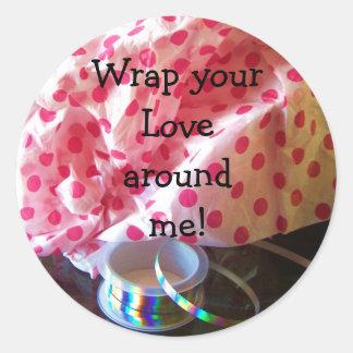 Wrap your Love around me! Classic Round Sticker
