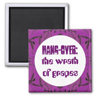 wrath of grapes humor refrigerator magnets