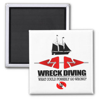 Wreck Diving (What Could Possibly Go Wrong?) 2 Inch Square Magnet