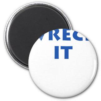 Wreck It 2 Inch Round Magnet