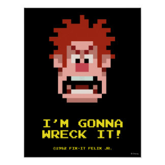 Wreck-It Ralph I m Gonna Wreck It Poster