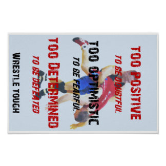 Wrestle - Too Positive to be doubtful Poster