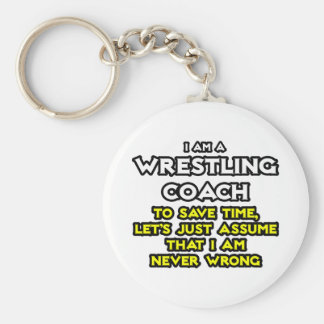 Wrestling Coach...Assume I Am Never Wrong Basic Round Button Keychain