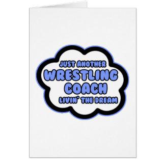 Wrestling Coach .. Livin' The Dream Card