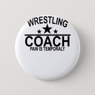 Wrestling Coach T-Shirt ''. Pinback Button