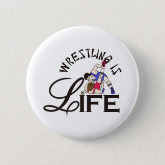 Wrestling is Life Pinback Button