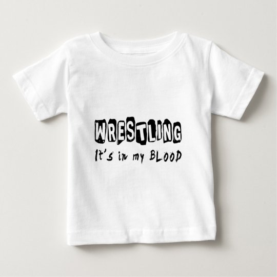 Wrestling It's in my blood Baby T-Shirt