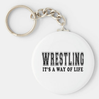 Wrestling It's way of life Keychain