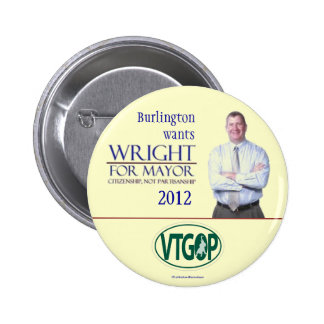 Wright for Mayor Burlington Vermont  2012 politica Pinback Button
