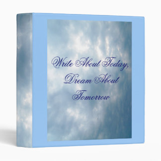 Write About Today,Dream AboutTomorrow-Binder 3 Ring Binder