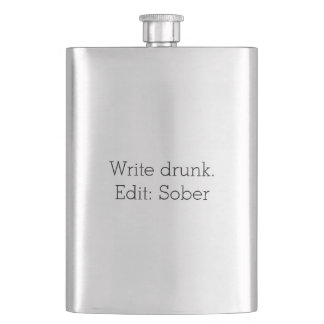 Write drunk. Edit: Sober Customizable Flask