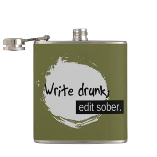 Write Drunk; Edit Sober. Hip Flask