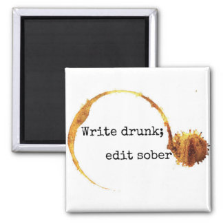 Write Drunk; Edit Sober Peter De Vries Quote Magnet