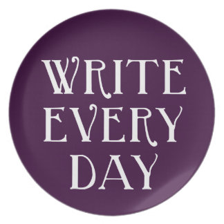 Write Every day Dinner Plate
