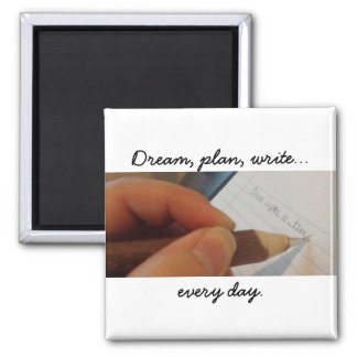 Write Every Day Magnet, white 2 Inch Square Magnet