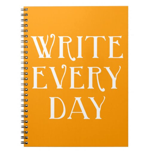 Write Every day Spiral Notebook