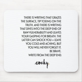 WRITE FROM THE DEEP END MOUSE PAD