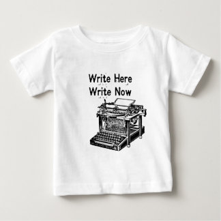 Write Here Write Now Baby T-Shirt