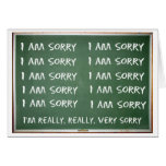Write 'I am Sorry' 10 times on the board Greeting Card