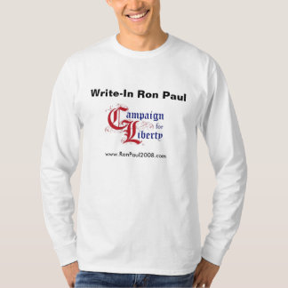 Write-In Ron Paul - Campaign For Liberty T-Shirt